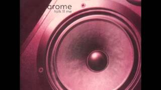 Arome - Talk To Me (DJ Scot Project Remix)