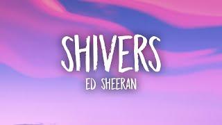Ed Sheeran - Shivers (Lyrics)