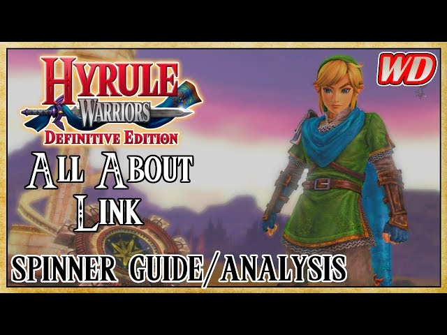 All About Link Spinner Guide Analysis Hyrule Warriors Definitive Edition Electric Boogaloo Youtube