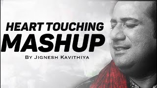 LOVE MASHUP | Heart Touching Song || Arijit Singh || Rahat Fateh Ali Khan || 2018 Jignesh Kavithiya