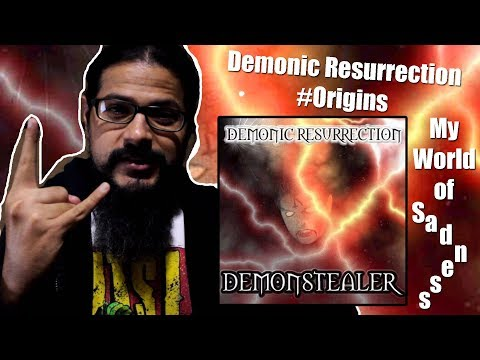 Demonic Resurrection - #Origins - My World Of Sadness