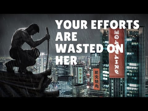 Your Efforts Are Wasted On Her (MGTOW)