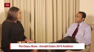 The Osasu Show: Donald Duke's 2019 Ambition