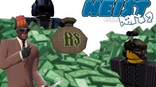 Let' Play Roblox episode 28: Hei$t Part 2