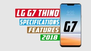 LG G7 ThinQ Launched With AI Camera and Face Recognition: Price, Specifications, Features