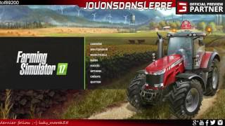 Farming Simulator 17 / Découverte en live / version PC