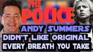 """Police Guitarist Andy Summers : """"Every Breath You Take"""" Was Crap Before I Got To It"""