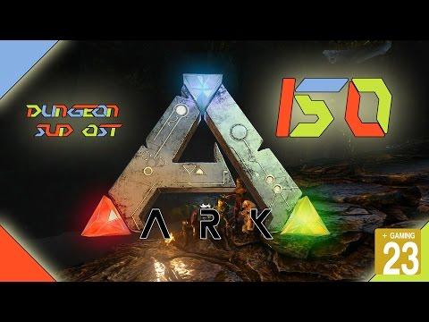 ARK: Survival Evolved #150 - Weiter im Dungeon Süd-Ost - Gameplay / Deutsch