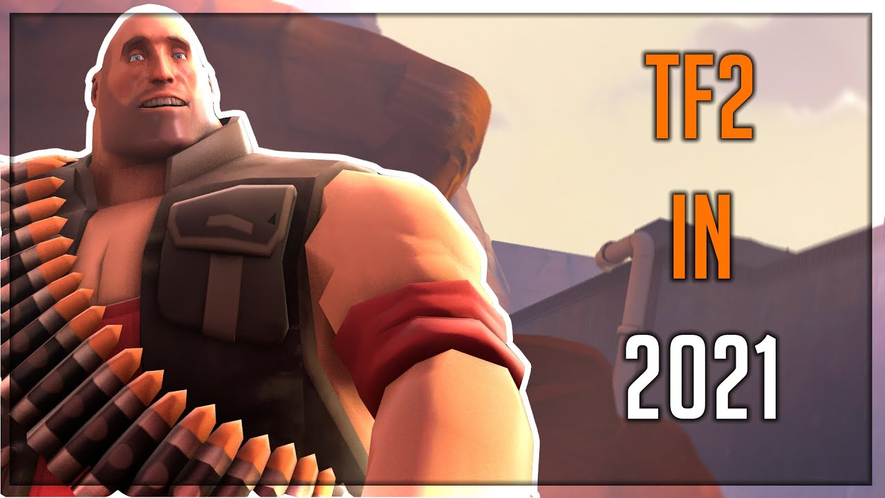 Team Fortress 2 in 2021...