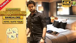 PUBG Bangalore Hotel Suite Tour Vlog#2 in 4K | Winner Winner Chicken Dinner | Hindi