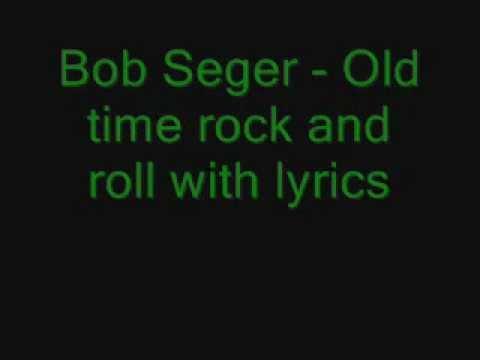 Bob Seger - Old time Rock n Roll com  letra