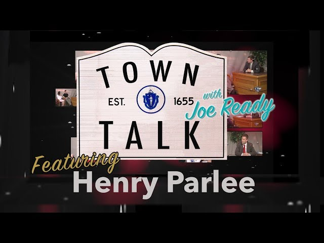 Town Talk featuring Henry Parlee - March 4, 2019