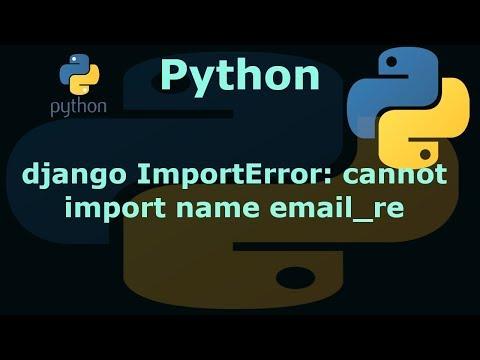 python django ImportError: cannot import name email_re - YouTube