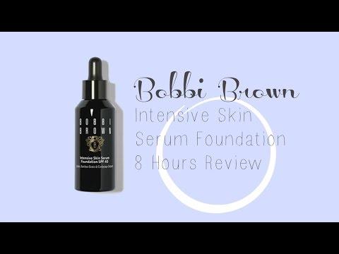 【五天粉底实测】Bobbi Brown Intensive Skin Serum Foundation 8 Hours Review   虫草精华粉底实测
