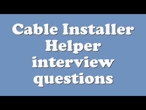 Cable Installer Helper interview questions