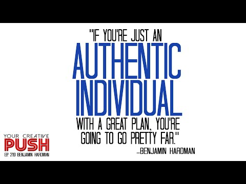 Benjamin Hardman: If you have dedication, YOU WILL FIND A WAY [Your Creative Push Ep 219]