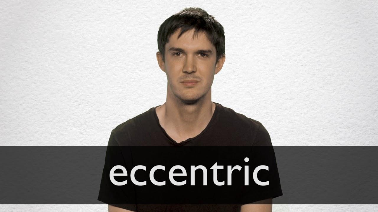 How to pronounce ECCENTRIC in British English