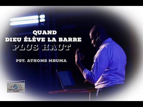 Pasteur Athoms Mbuma Quand Dieu Fait Monté La Barre Plus Haut Et Chante El Elyon