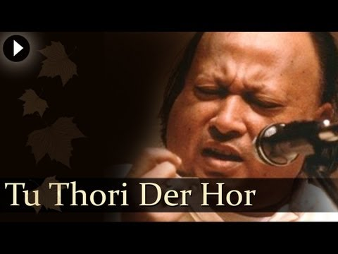 Tu Thori Der Hor - Nusrat Fateh Ali Khan - Hit Qawwali Songs
