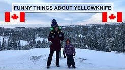 FIVE STRANGE THINGS about living in Yellowknife, Northwest Territories!