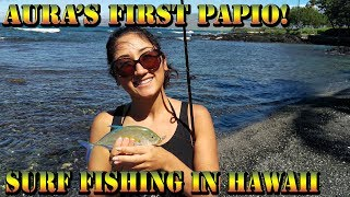 Aura's First Papio! Surf Beach Fishing In Hawaii with KastKing Baitcaster and Hammer Bombs - BODS 46