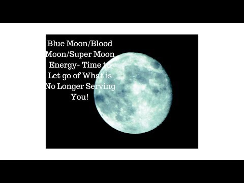 Blue Moon/Blood Moon/Super Moon Energy- Twin Flames, Time to Purge Lower Vibrations!