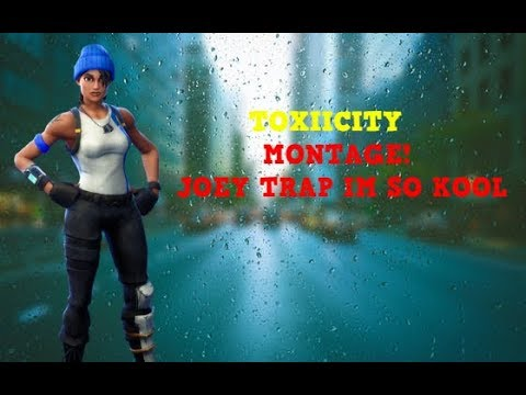 F34R Toxiicity (Leader)- Joey Trap Im So Kool-Fortnite Montage