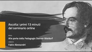 13 MINUTI: Alle porte della Pedagogia Steiner-Waldorf - Fabio Alessandri