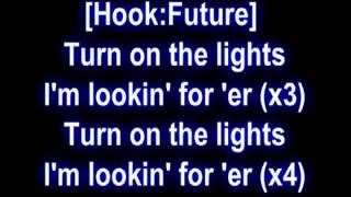 Future Ft  Lil wayne turn on the lights remiz  lyrics