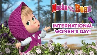 Masha And The Bear - 🌷INTERNATIONAL WOMEN'S DAY with Masha! 💕👱‍♀️