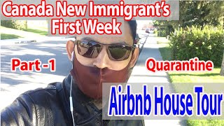 Canada New Immigrants First Week | Airbnb House Tour Calgary