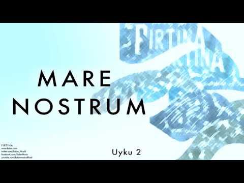 Mare Nostrum -   Uyku 2 [ Fırtına © 2001 Kalan Müzik ]