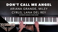 Ariana Grande, Miley Cyrus, Lana Del Rey - Don't Call Me Angel (HQ piano cover)