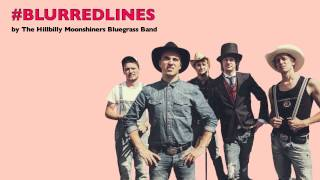 The Hillbilly Moonshiners Bluegrass Band - Blurred Lines (Robin Thicke cover)