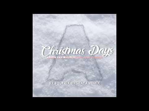 Armin Van Buuren - Christmas Days (DJ Soltrix Bachata Remix)