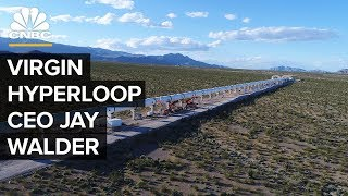 Virgin Hypeloop One CEO Walder On Transportation Tech