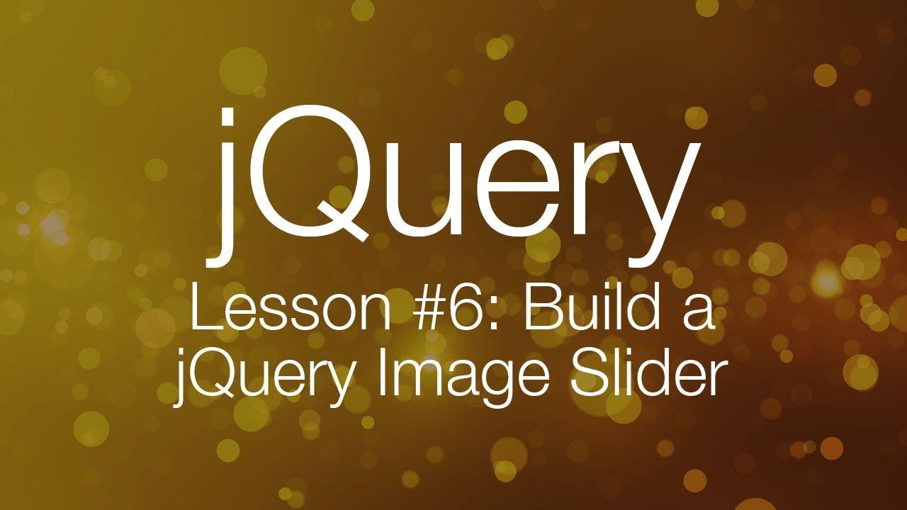 jQuery Tutorial #6 - Building a jQuery Image Slider