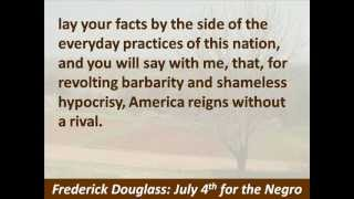 Meaning of July 4th for the Negro - Frederick Douglass Speech - Hear the Text
