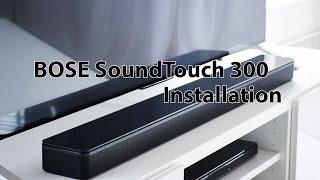 Bose SoundTouch 300 Installieren