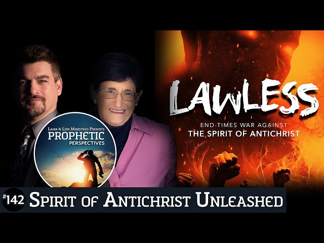 Spirit of Antichrist Unleashed | Prophetic Perspectives #142