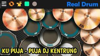 Download KU PUJA - PUJA DJ KENTRUNG || REAL DRUM COVER