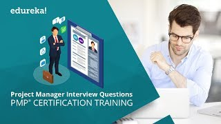 Top 30 Project Manager Interview Questions and Answers   PMP Certification Training   Edureka