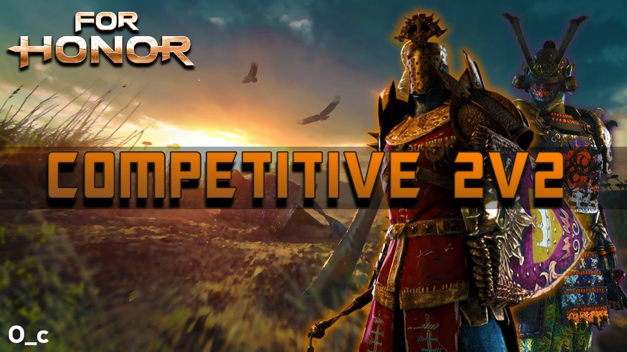 [For Honor] HIGH LEVEL Conq/Orochi 2V2 Scrims!