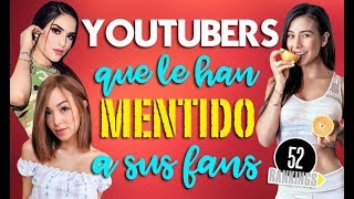 YOUTUBERS QUE LE HAN MENTIDO A SUS FANS - 52 Rankings