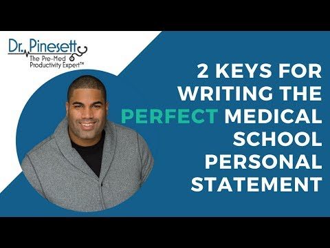Keys For Writing The Perfect Medical School Personal Statement