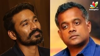 Dhanush confirms his next film with Gautham Menon | Yenai Nokki Paayum Thotta
