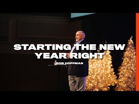 Starting The New Year Right | Rob Hoffman