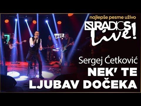 Sergej Cetkovic -  Nek' te ljubav doceka RADIO S LIVE