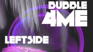 Leftside Bubble 4 Me - August 2012.mp3