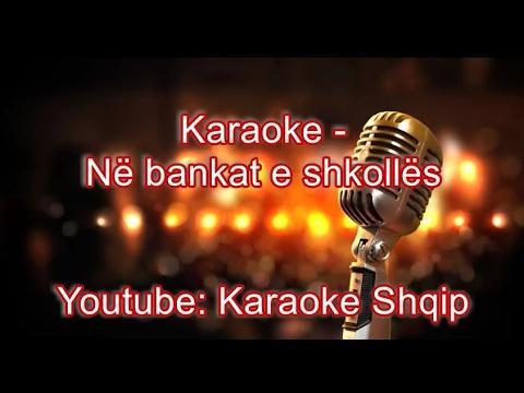 Në bankat e shkolles   Karaoke Shqip